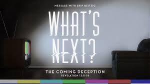 the coming deception skipheitzig com