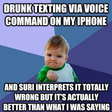 Drunk Text Meme - ideal drunk text meme drunk texting via voice mand on my iphone
