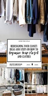 How To Organise Your Closet Redesigning Your Closet Ideas And Steps On How To Organize Your