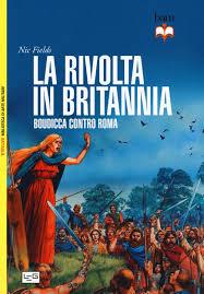 libreria militare roma la rivolta in britannia boudicca contro roma nic fields libro