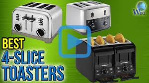 Best Toaster Ever Made Top 10 4 Slice Toasters Of 2017 Video Review
