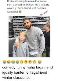 Gucci Hat Meme - drake s looking to make that move from canada to brixton he s