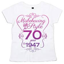 what is in style for a 70 year old woman 70th birthday t shirt misbehaving with style for 70 years women s