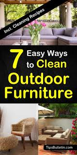 How To Clean Patio Chairs 7 Easy Ways To Clean Outdoor Furniture How To Clean Patio