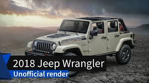 jeep wrangler unlimited 2018 unofficial renders 2018 jeep wrangler youtube