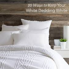 White Bedding Say Goodbye To Yellow Or Dingy Bedding Keep Your Beloved Pearly