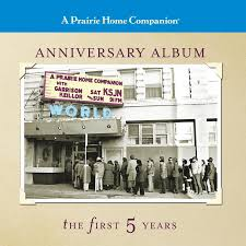 anniversary album a prairie home companion anniversary album the five years