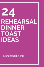 best 25 rehearsal dinner toasts ideas on pinterest rehearsal