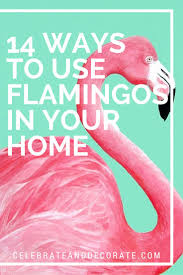 14 fun ways to use flamingo decor in your home florida houses