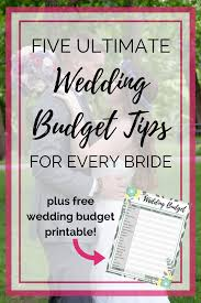 5 ultimate wedding budget tips for every bride printable budget