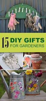 Gardener Gift Ideas 15 Easy Unique Diy Gifts For Gardeners Gift Gardens And Unique