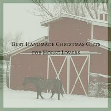 best handmade christmas gifts for horse lovers u2013 sc equine