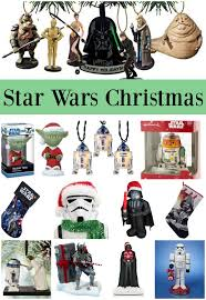 Star Wars Decorations Wars Christmas Gifts And Decorations The Jenny Evolution