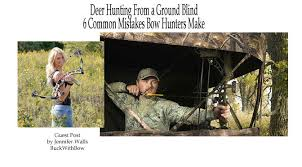 Bow Ground Blind Deer Hunting From A Ground Blind U2013 6 Common Mistakes Bow Hunters