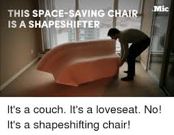 Space Saving Loveseat 25 Best Memes About Loveseat Loveseat Memes