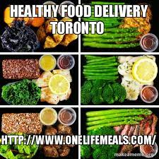 Healthy Food Meme - healthy food delivery toronto http www onelifemeals com 20