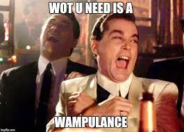 Wot Meme - wot u need is a wulance