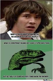 Conspiracy Keanu Meme - conspiracy keanu vs philosoraptor by jamesallendy meme center