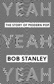 yeah yeah yeah the story of modern pop bob stanley