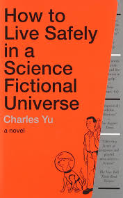 how to live safely in a science fictional universe a novel