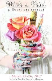 petals and paint a floral art retreat march 24 26 u2013 alisa burke