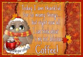 right now i am thankful for coffee pictures photos and images