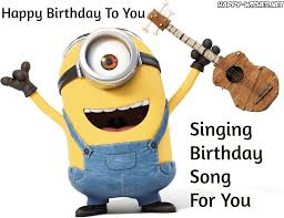 singing birthday happy birthday minion images happy wishes