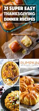 25 easy and thanksgiving dinner recipes