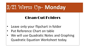 3 21 warm up monday clean out folders leave only your flipchart