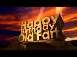Old Fart Meme - happy birthday old fart youtube