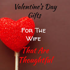 valentine day gifts for wife best valentine gift for wife house beautiful