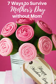 Mothers Day 7 Ways To Survive Mother U0027s Day Without Mom An Alli Event