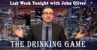 John Oliver Memes - the last week tonight with john oliver drinking game drinking