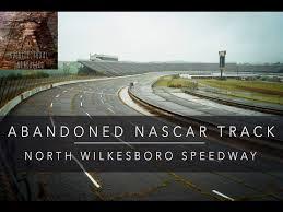 youtube abandoned places abandoned nascar track north wilkesboro speedway youtube