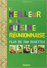 cuisine reunionnaise meilleures recettes amazon fr le meilleur de la cuisine réunionnaise brigitte
