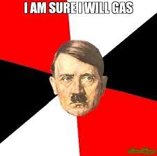 Will Meme - i am sure i will gas meme advice hitler 1398 memeshappen