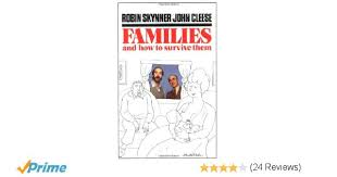 amazon com families and how to survive them 9780195204667