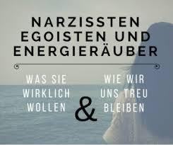 egoist sprüche narzissten energieräuber über ihre angst und verlorene
