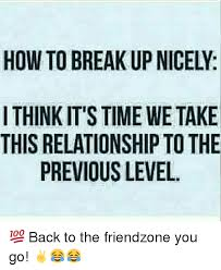 Breaking Up Meme - how to break up nicely i think it s time we take this relationship