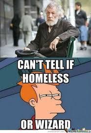 Wizard Memes - homeless or wizard by reirhart luna meme center