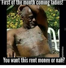 First Of The Month Meme - first of the month coming ladies ihatecogis you want this rent