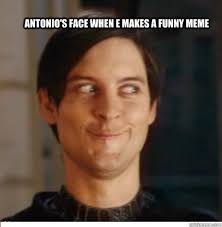 Meme Funny Face - antonio s face when e makes a funny meme creepy tobey maguire