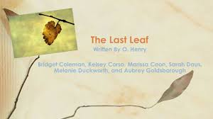 the last leaf written by o henry ppt video online download