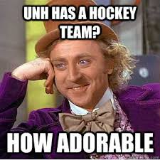 unh has a hockey team how adorable condescending wonka quickmeme