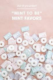 mint to be wedding favors these diy mint to be wedding favors are beyond adorable