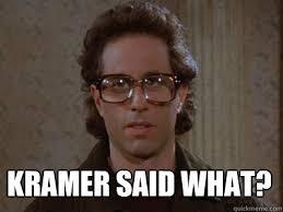 Kramer Meme - kramer said what hipster seinfeld quickmeme