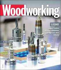 Woodworking Magazine Canada by Technology Continues To Transform Wood Manufacturing Woodworking