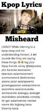 Asian Karaoke Meme - 25 best memes about kpop songs kpop songs memes