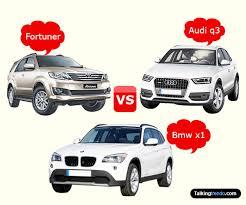 compare bmw x3 and audi q3 compare audi q3 vs bmw x1 vs toyota fortuner