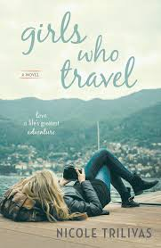 Girls who travel nicole trilivas 9780425281444 books